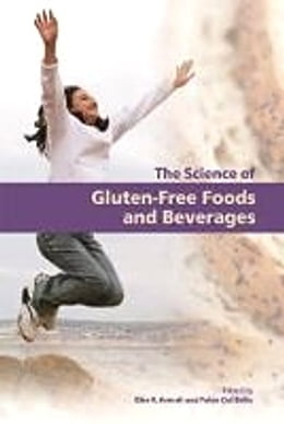 Book Science of Gluten-Free Foods and Beverages by Elke Arendt