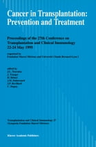 Cancer in Transplantation: Prevention and Treatment: Proceedings of the 27th Conference on Transplantation and Clinical Immunology, 22–24 May 1995 by J.-L. Touraine