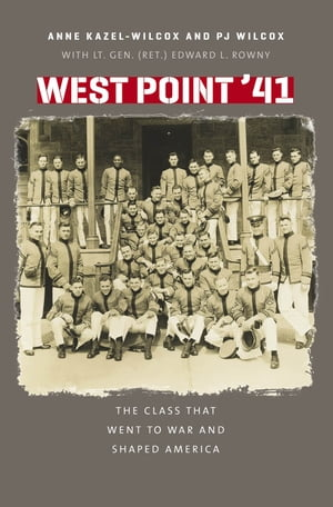 West Point ?41 The Class That Went to War and Shaped America