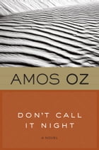 Don't Call It Night by Amos Oz