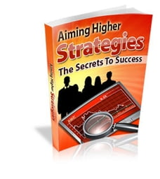 Aiming Higher Strategies: The Secrets to Success