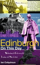 Edinburgh On This Day: History, Facts & Figures from Every Day of the Year by Ian Colquhoun