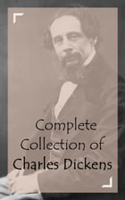 Complete Collection of Charles Dickens by Charles Dickens