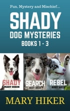 Shady Springs Dog Mystery Series Boxed Set (1 - 3) by Mary Hiker