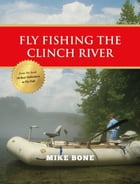 Fly Fishing the Clinch River by Mike Bone