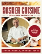 Kosher Cuisine For a New Generation by Cantor Mitch