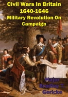 Civil Wars In Britain, 1640-1646: Military Revolution On Campaign