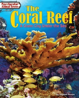 Book The Coral Reef: A Giant City Under the Sea by Person, Stephen
