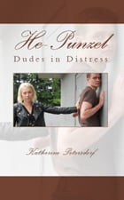 He-Punzel: Dudes in Distress by Katherine Petersdorf