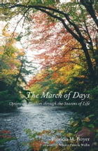 The March of Days: Optimistic Realism through the Seasons of Life by Patricia M. Boyer