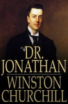 Dr. Jonathan: A Play by Winston Churchill