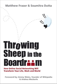 Throwing Sheep in the Boardroom: How Online Social Networking Will Transform Your Life, Work and…