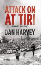 Attack on AT TIRI: Force met with force by Dan Harvey