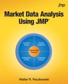 Market Data Analysis Using JMP by Walter R. Paczkowski