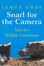 Snarl For The Camera by James Gray