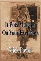 It Puts Muscles On Your Eyebrows by Mick Power