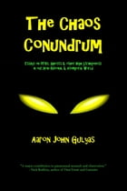 The Chaos Conundrum: Essays on UFOs, Ghosts & Other High Strangeness in Our Non-Rational and…