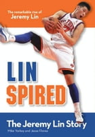 Linspired, Kids Edition: The Jeremy Lin Story by Mike Yorkey