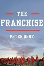 The Franchise by Peter Gent