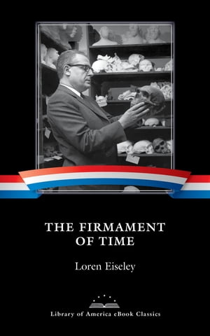 The Firmament of Time: A Library of America eBook Classic by Loren Eiseley