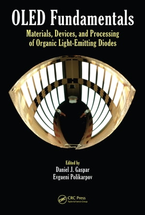 OLED Fundamentals Materials,  Devices,  and Processing of Organic Light-Emitting Diodes