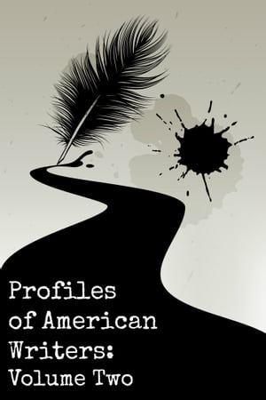 Profiles of American Writers: Volume Two of Three