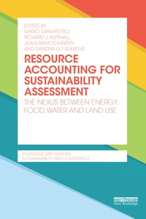 Resource Accounting for Sustainability Assessment The Nexus between Energy,  Food,  Water and Land Use