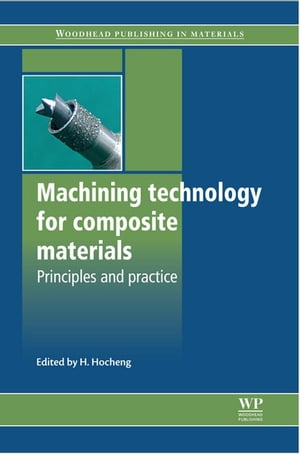 Machining Technology for Composite Materials Principles and Practice