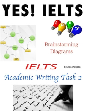 Ielts Academic Writing Task 2 - Brainstorming Diagrams