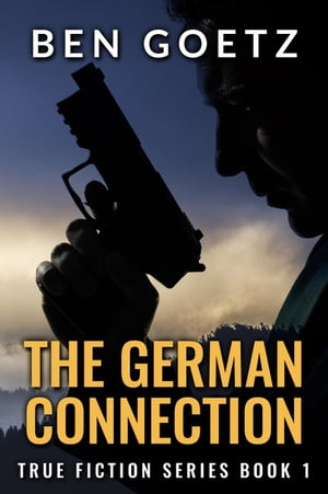 The German Connection: True Fiction Series, #1