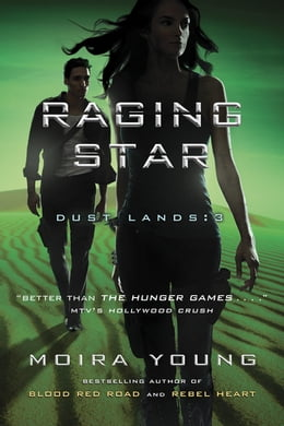 Book Raging Star: Dust Lands: 3 by Moira Young