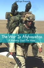 The War In Afghanistan: A History Just For Kids! by KidCaps