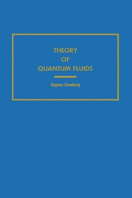 Book Theory of Quantum Fluids by Feenberg, Eugene
