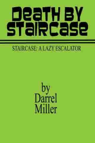 Death by Staircase by Darrel Miller