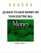 10 Ways to Save Money on Your Electric Bill by Jabe Fincher Jr