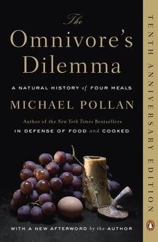 The Omnivore's Dilemma: A Natural History of Four Meals: A Natural History of Four Meals