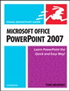 Microsoft Office PowerPoint 2007 for Windows: Visual QuickStart Guide by Tom Negrino
