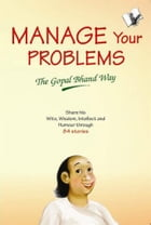 Manage Your Problems - The Gopal Bhand Way by Vishal Goyal