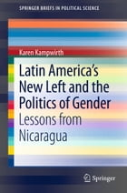 Latin America's New Left and the Politics of Gender: Lessons from Nicaragua
