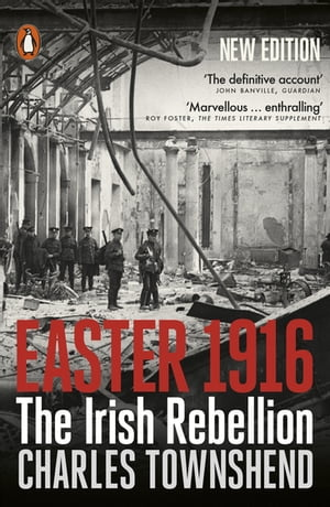 Easter 1916 The Irish Rebellion