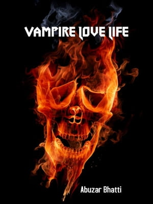 Vampire Love Life by Abuzar Bhatti