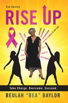Rise Up: Take Charge. Overcome. Succeed. by Beulah Bea Baylor
