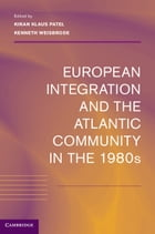 European Integration and the Atlantic Community in the 1980s