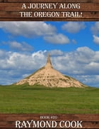 A Journey Along The Oregon Trail! by Raymond Cook