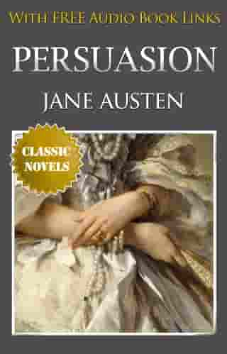 PERSUASION Classic Novels: New Illustrated [Free Audio Links] by Jane Austen