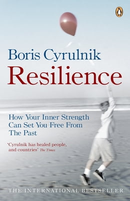 Book Resilience: How your inner strength can set you free from the past by Boris Cyrulnik
