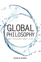 Global Philosophy: What Philosophy Ought to Be