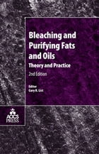 Bleaching and Purifying Fats and Oils: Theory and Practice by Gary R. List