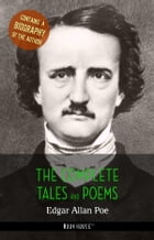 Edgar Allan Poe: The Complete Tales and Poems + A Biography of the Author by Edgar Allan Poe