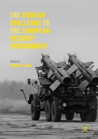 The Russian Challenge to the European Security Environment